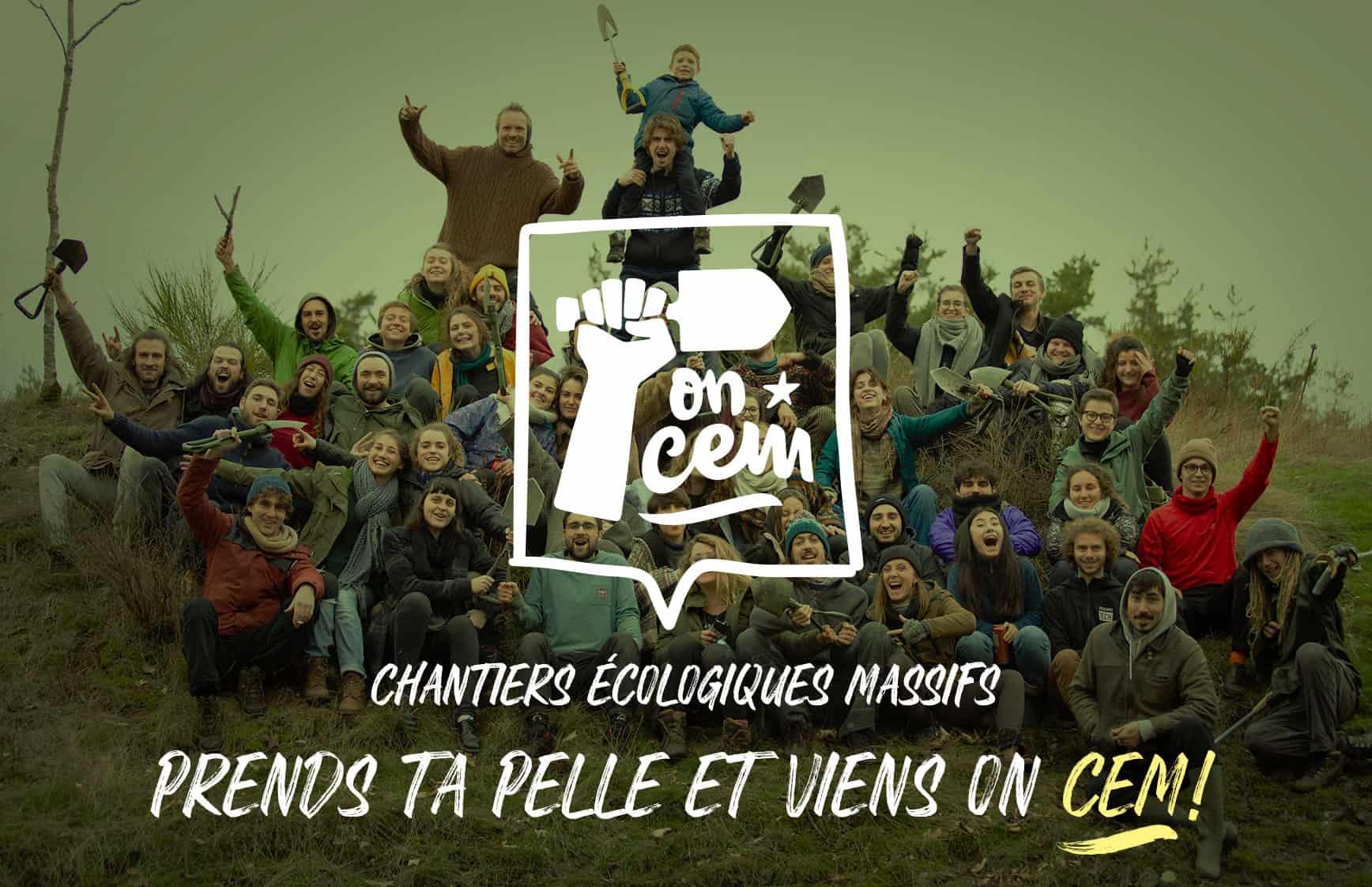 Chantiers écologiques massifs - Prends ta pelle et viens on CEM !